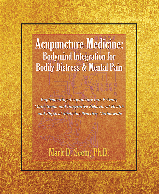 Acupuncture Medicine: Bodymind Integration for Bodily Distress & Mental Pain