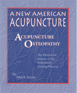 New American Acupuncture: Acupuncture Osteopathy